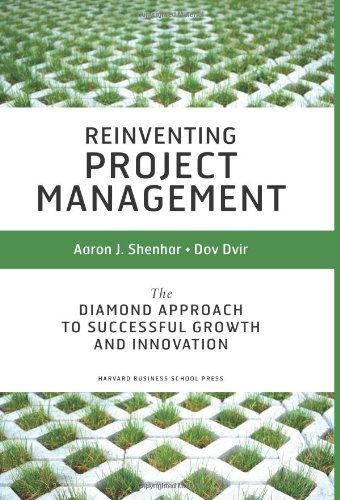 Reinventing Project Management The Diamond Approach to Successful Growth and Innovation  2007 edition cover
