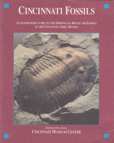 Cincinnati Fossils : An Elementary Guide to the Ordivician Rocks and Fossils of the Cincinnati, Ohio, Region 1st edition cover
