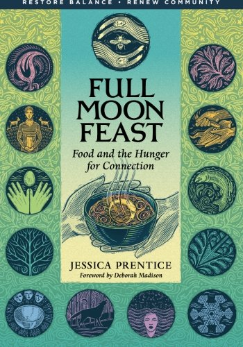 Full Moon Feast Food and the Hunger for Connection  2006 (Annotated) edition cover
