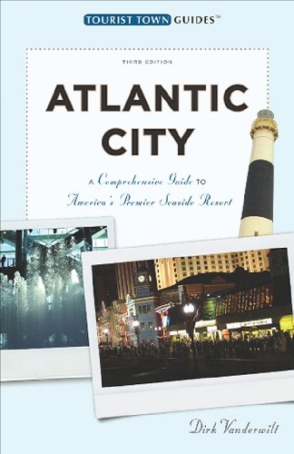 Atlantic City A Guide to America's Queen of Resorts 4th 9781935455004 Front Cover