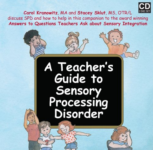 A Teacher's Guide to Sensory Processing Disorder:  2009 edition cover