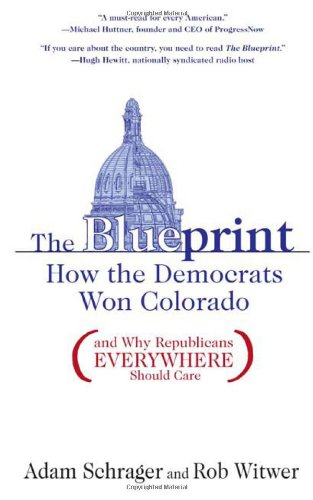 Blueprint How the Democrats Won Colorado (and Why Republicans Everywhere Should Care) N/A edition cover