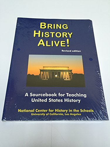 Bring History Alive! A Sourcebook for Teacheng United States History, Revised Edition  1996 (Revised) 9781937237004 Front Cover