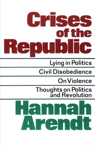 Crises of the Republic Lying in Politics, Civil Disobedience, on Violence, Thoughts on Politics and Revolution  1972 edition cover