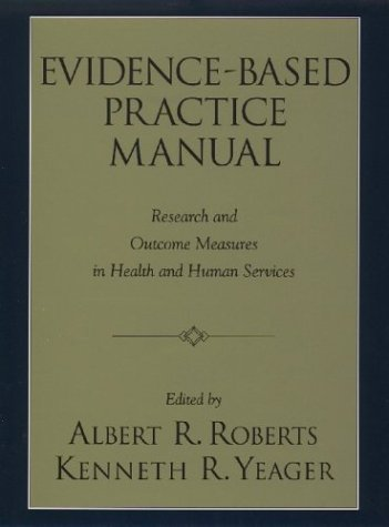 Evidence-Based Practice Manual Research and Outcome Measures in Health and Human Services  2004 edition cover