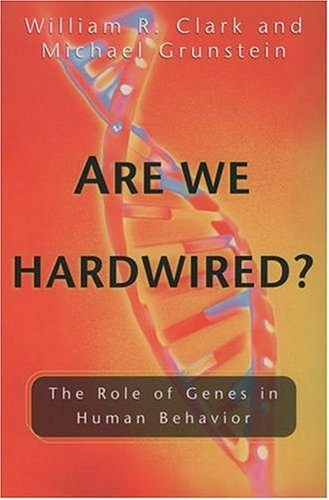 Are We Hardwired? The Role of Genes in Human Behavior  2004 edition cover