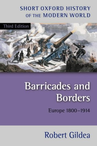 Barricades and Borders Europe 1800-1914 3rd 2003 (Revised) 9780199253005 Front Cover