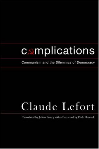 Complications Communism and the Dilemmas of Democracy  2007 9780231133005 Front Cover