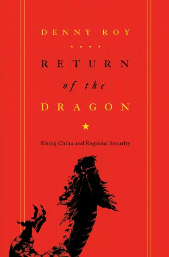 Return of the Dragon Rising China and Regional Security  2013 9780231159005 Front Cover