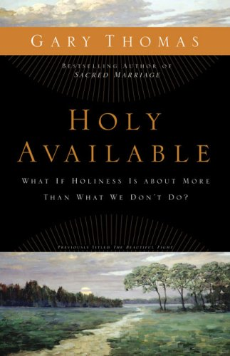 Holy Available What If Holiness Is about More Than What We Don't Do?: Inviting God's Presence into the Questions of Life  2009 edition cover