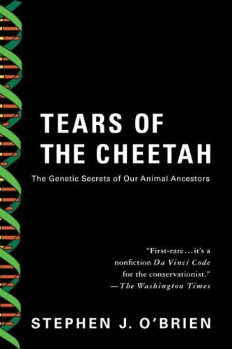 Tears of the Cheetah The Genetic Secrets of Our Animal Ancestors  2005 edition cover