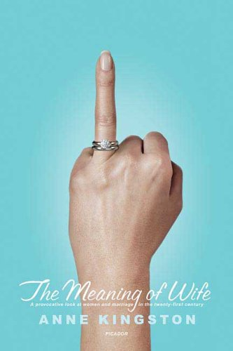 Meaning of Wife A Provocative Look at Women and Marriage in the Twenty-First Century N/A edition cover