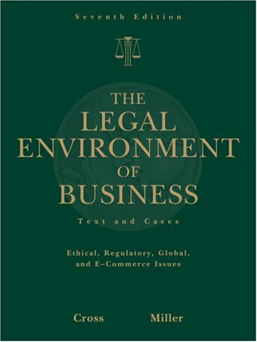 Legal Environment of Business Text and Cases -- Ethical, Regulatory, Global, and E-Commerce Issues 7th 2009 edition cover