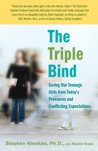 Triple Bind Saving Our Teenage Girls from Today's Pressures and Conflicting Expectations N/A edition cover