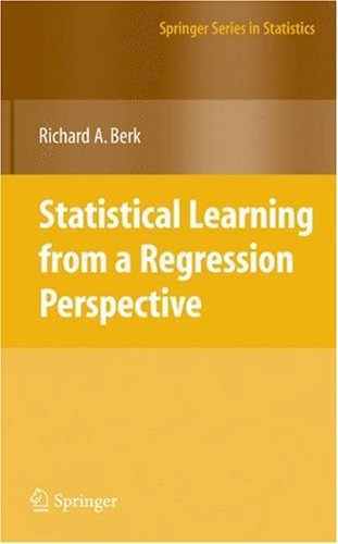 Statistical Learning from a Regression Perspective   2008 edition cover