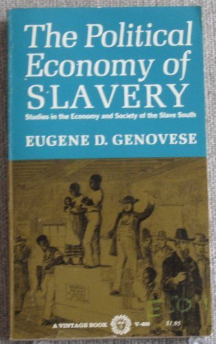 Political Economy of Slavery : Studies in Economy and Society of the Slave South N/A 9780394704005 Front Cover