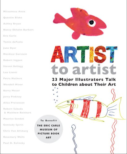 Artist to Artist 23 Major Illustrators Talk to Children about Their Art  2009 edition cover