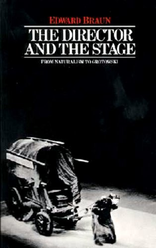 Director and the Stage From Naturalism to Grotowski  1990 edition cover