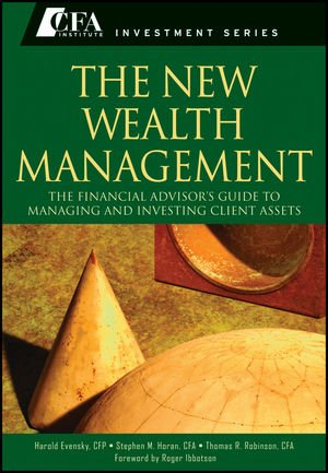 New Wealth Management The Financial Advisor's Guide to Managing and Investing Client Assets  2011 edition cover