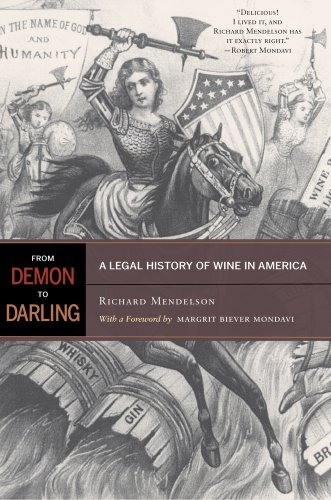 From Demon to Darling A Legal History of Wine in America  2010 edition cover