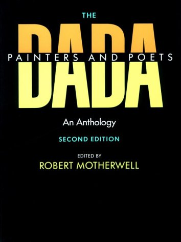 Dada Painters and Poets An Anthology 2nd 1951 (Reprint) edition cover