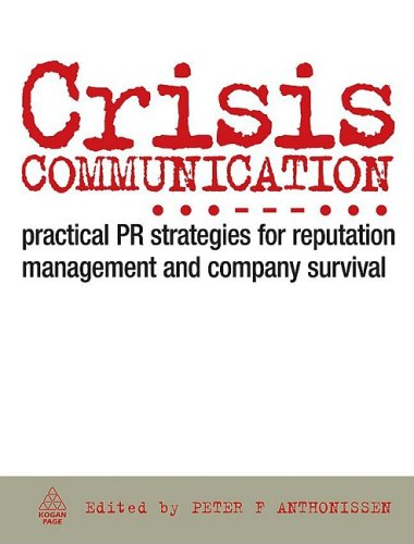 Crisis Communication Practical PR Strategies for Reputation Management and Company Survival  2008 9780749454005 Front Cover