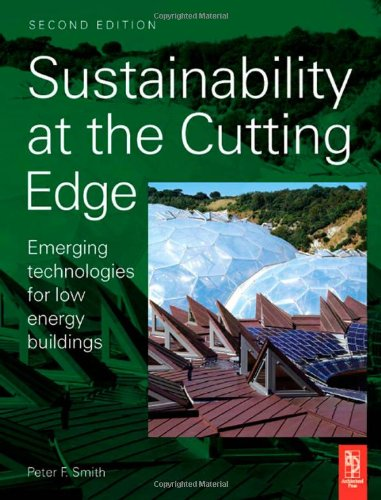 Sustainability at the Cutting Edge Emerging Technologies for Low Energy Buildings 2nd 2007 (Revised) 9780750683005 Front Cover