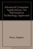 Advanced Computer Applications : An Information Technology Approach  2005 9780763821005 Front Cover