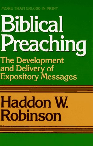 Biblical Preaching The Development and Delivery of Expository Messages N/A edition cover