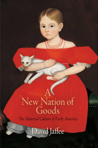 New Nation of Goods The Material Culture of Early America  2010 edition cover