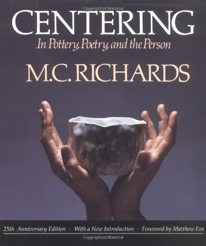 Centering in Pottery, Poetry, and the Person  2nd 1989 9780819562005 Front Cover