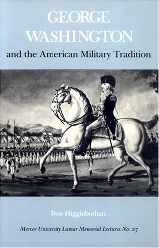 George Washington and the American Military Tradition   1985 edition cover