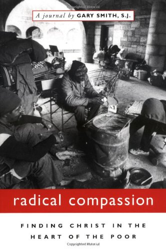 Radical Compassion Finding Christ in the Heart of the Poor  2002 edition cover