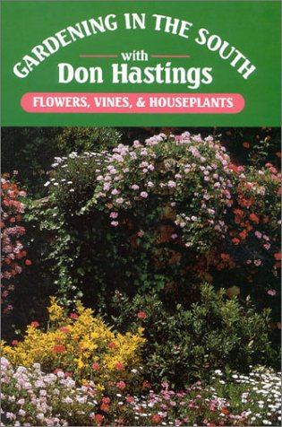 Gardening in the South Flowers, Vines, and Houseplants  1990 9780878336005 Front Cover