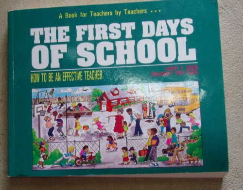 First Days of School How to Be an Effective Teacher N/A edition cover