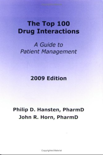 The Top 100 Drug Interactions 2009: A Guide to Patient Management  2009 9780981944005 Front Cover
