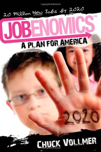 Jobenomics: A Plan for America: 20 Million New Jobs by 2020  2010 edition cover