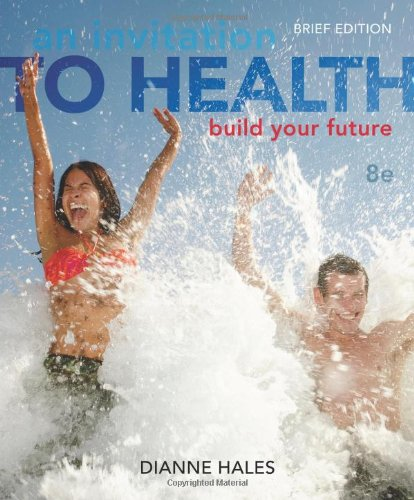 Invitation to Health Building Your Future, Brief Edition (with Personal Wellness Guide) 8th 2014 edition cover