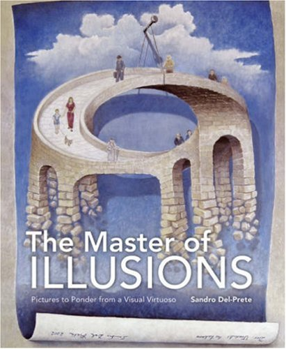 Master of Illusions Pictures to Ponder from a Visual Virtuoso  2008 9781402754005 Front Cover