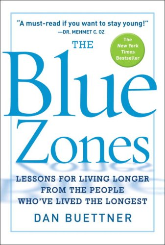 Blue Zones Lessons for Living Longer from the People Who've Lived the Longest  2009 edition cover