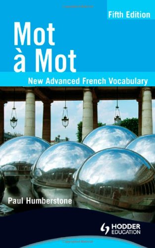 Mot a Mot New Advanced French Vocabulary 5th 2010 (Revised) edition cover