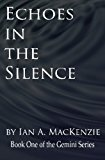 Echoes in the Silence  N/A 9781492289005 Front Cover