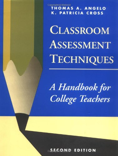Classroom Assessment Techniques A Handbook for College Teachers 2nd 1993 (Revised) edition cover