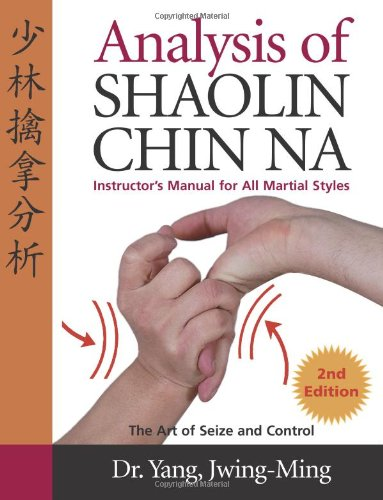 Analysis of Shaolin Chin Na Instructor's Manual for All Martial Styles 2nd 2004 edition cover