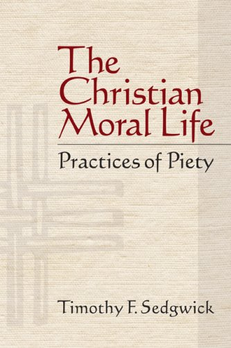 Christian Moral Life Practices of Piety N/A edition cover