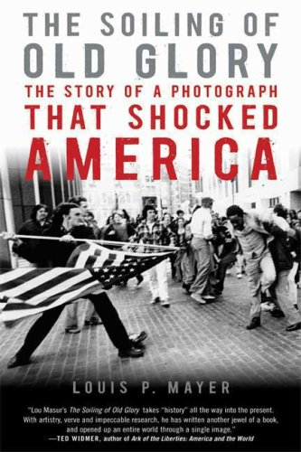 Soiling of Old Glory The Story of a Photograph That Shocked America N/A 9781596916005 Front Cover
