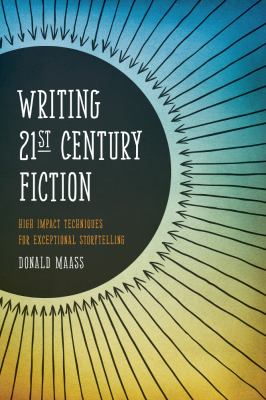 Writing 21st Century Fiction High Impact Techniques for Exceptional Storytelling  2012 edition cover