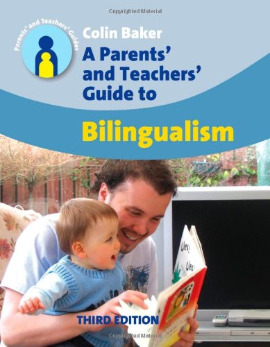 Parents' and Teachers' Guide to Bilingualism  3rd 2007 (Revised) edition cover