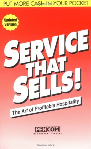 Service That Sells! : The Art of Profitable Hospitality  2004 edition cover