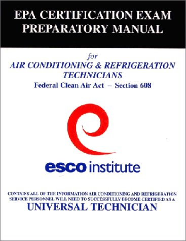 EPA Certification Exam Preparatory Manual for Air Conditioning and Refrigeration Technicians : Federal Clean Air Act - Section 608 1st 2002 (Revised) edition cover